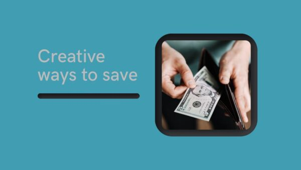 5 Creative Ways To Save Money Efficiently